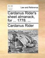 Cardanus Rider's Sheet Almanack, For ... 1778. ... - Cardanus Rider