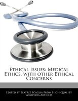 Ethical Issues: Medical Ethics, With Other Ethical Concerns