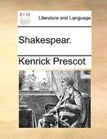 Shakespear. - Kenrick Prescot
