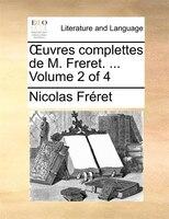 Ouvres Complettes De M. Freret. ...  Volume 2 Of 4 - Nicolas Fréret