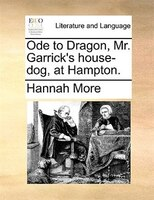 Ode To Dragon, Mr. Garrick's House-dog, At Hampton. - Hannah More
