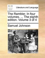 The Rambler. In Four Volumes. ... The Eighth Edition. Volume 3 Of 4 - Samuel Johnson
