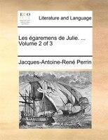 Les Égaremens De Julie. ...  Volume 2 Of 3 - Jacques-antoine-rené Perrin