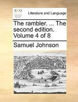 The Rambler. ... The Second Edition. Volume 4 Of 8 - Samuel Johnson