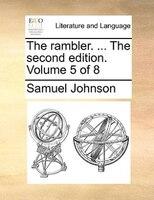 The Rambler. ... The Second Edition. Volume 5 Of 8 - Samuel Johnson
