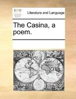 The Casina, A Poem.