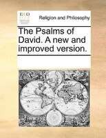 The Psalms Of David. A New And Improved Version.