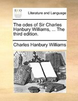 The odes of Sir Charles Hanbury Williams, ... The third edition.