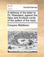 A defence of the letter to Dr