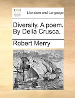 Diversity. A Poem. By Della Crusca. - Robert Merry