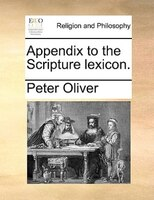Appendix To The Scripture Lexicon. - Peter Oliver
