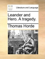 Leander And Hero. A Tragedy.