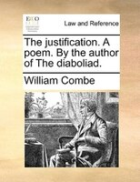 The Justification. A Poem. By The Author Of The Diaboliad.