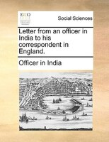 Letter From An Officer In India To His Correspondent In England.