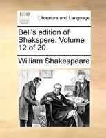 Bell's Edition Of Shakspere.  Volume 12 Of 20 - William Shakespeare