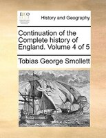 Continuation Of The Complete History Of England.  Volume 4 Of 5 - Tobias George Smollett