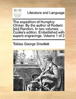 The Expedition Of Humphry Clinker. By The Author Of Roderic [sic] Random. In Two Volumes. ... Cooke's Edition.