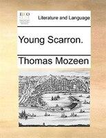 Young Scarron. - Thomas Mozeen