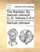The Rambler. By Samuel Johnson, Ll.d.  Volume 2 Of 4