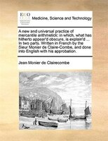 A New And Universal Practice Of Mercantile Arithmetick: In Which, What Has Hitherto Appear'd Obscure, Is - Jean Monier De Clairecombe