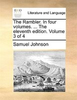 The Rambler. In Four Volumes. ... The Eleventh Edition. Volume 3 Of 4 - Samuel Johnson