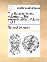 The Rambler. In Four Volumes. ... The Eleventh Edition. Volume 1 Of 4 - Samuel Johnson