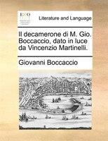 Il decamerone di M. Gio. Boccaccio, dato in luce da Vincenzio Martinelli. - Giovanni Boccaccio