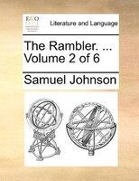 The Rambler. ...  Volume 2 Of 6 - Samuel Johnson
