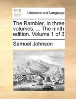 The Rambler. In Three Volumes. ... The Ninth Edition. Volume 1 Of 3 - Samuel Johnson