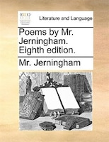 Poems By Mr. Jerningham. Eighth Edition.