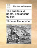The Snarlers. A Poem. The Second Edition. - Thomas Underwood