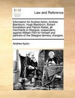 Information For Andrew Ayton, Andrew Blackburn, Hugh Blackburn, Robert Donaldson And Patrick Nisbet, All Merchants In Glasgow, Sus