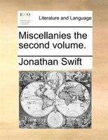 Miscellanies The Second Volume. - Jonathan Swift
