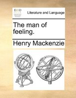 The Man Of Feeling. - Henry Mackenzie