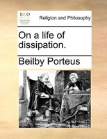 On A Life Of Dissipation.