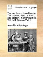 The Devil Upon Two Sticks, Or The Crippled Devil. In French And English. In Two Volumes. Vol. I[-ii].  Volume 2 Of 2 - Alain René Le Sage