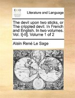 The Devil Upon Two Sticks, Or The Crippled Devil. In French And English. In Two Volumes. Vol. I[-ii].  Volume 1 Of 2 - Alain René Le Sage
