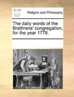 The Daily Words Of The Brethrens' Congregation, For The Year 1778. - See Notes Multiple Contributors