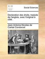 Declaration Des Droits, Traduite De L'anglois, Avec L'original À Côté. - Jean-antoine-nicolas De Carit Condorcet