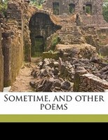 Sometime, And Other Poems
