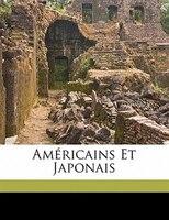 Américains Et Japonais - Aubert Louis 1876-