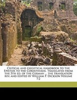 Critical And Exegetical Handbook To The Epistles To The Corinthians. Translated From The 5th Ed. Of The German ... The Translation