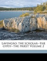 Lavengro; The Scholar--the Gypsy--the Priest Volume 2