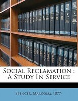 Social Reclamation: A Study In Service