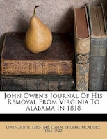 John Owen's Journal Of His Removal From Virginia To Alabama In 1818