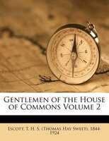 Gentlemen Of The House Of Commons Volume 2