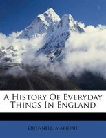 A History Of Everyday Things In England