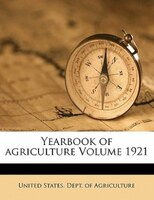 Yearbook Of Agriculture Volume 1921