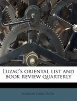Luzac's Oriental List And Book Review Quarterly