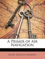 A Primer Of Air Navigation